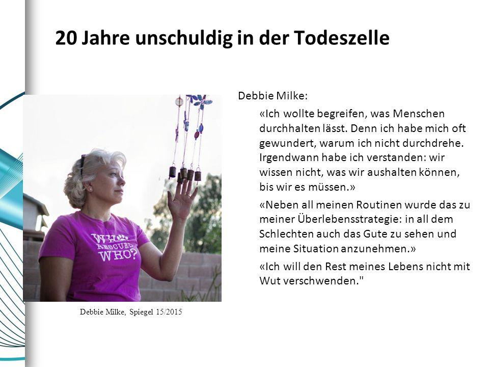 20 Jahre unschuldig in der Todeszelle Debbie Milke: «Ich wollte begreifen, was Menschen durchhalten lässt. Denn ich habe mich oft gewundert, warum ich