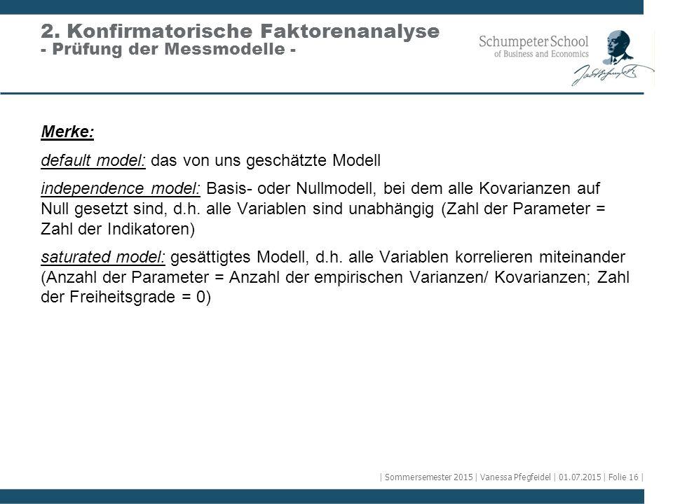 Merke: default model: das von uns geschätzte Modell independence model: Basis- oder Nullmodell, bei dem alle Kovarianzen auf Null gesetzt sind, d.h. a