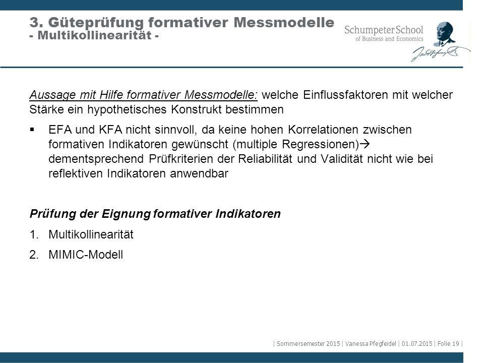 Aussage mit Hilfe formativer Messmodelle: welche Einflussfaktoren mit welcher Stärke ein hypothetisches Konstrukt bestimmen  EFA und KFA nicht sinnvo
