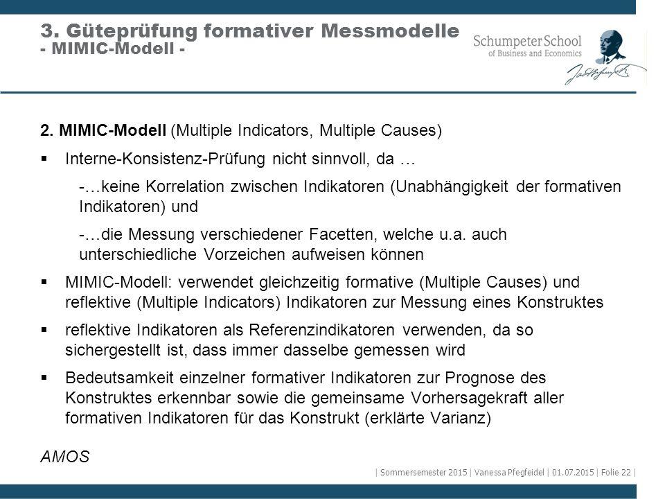 2. MIMIC-Modell (Multiple Indicators, Multiple Causes)  Interne-Konsistenz-Prüfung nicht sinnvoll, da … -…keine Korrelation zwischen Indikatoren (Una