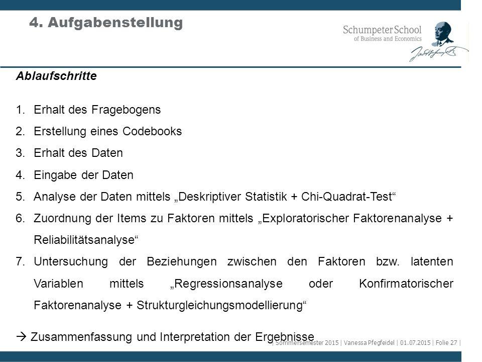 """Ablaufschritte 1.Erhalt des Fragebogens 2.Erstellung eines Codebooks 3.Erhalt des Daten 4.Eingabe der Daten 5.Analyse der Daten mittels """"Deskriptiver"""