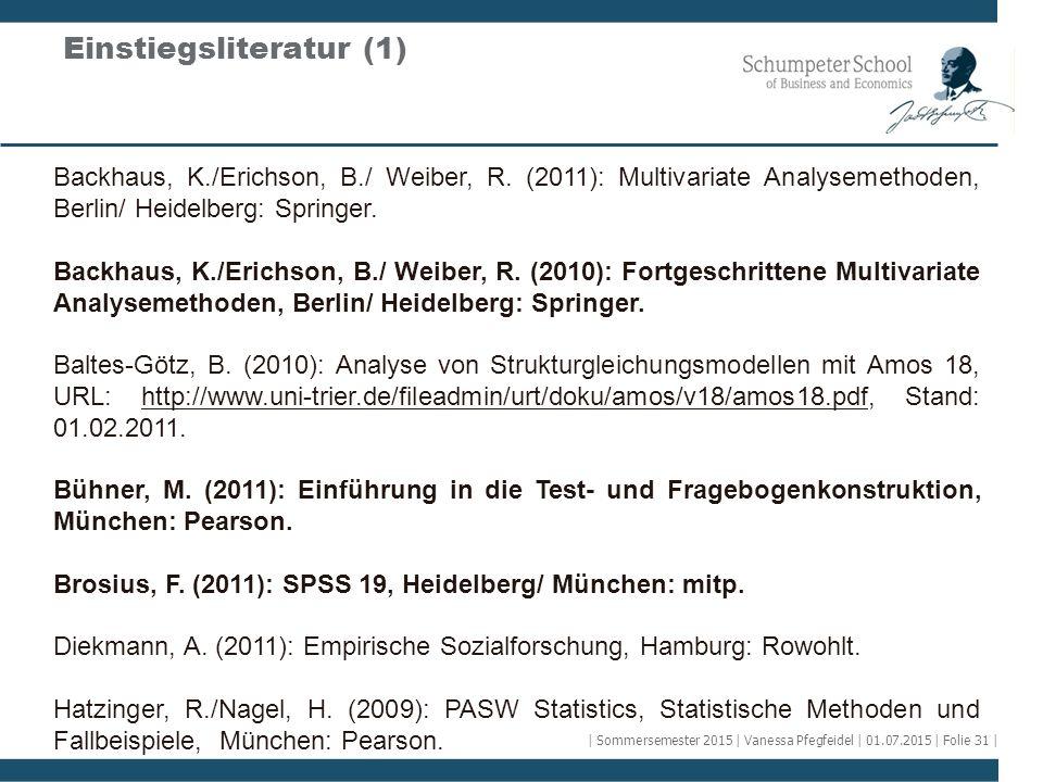 Backhaus, K./Erichson, B./ Weiber, R. (2011): Multivariate Analysemethoden, Berlin/ Heidelberg: Springer. Backhaus, K./Erichson, B./ Weiber, R. (2010)