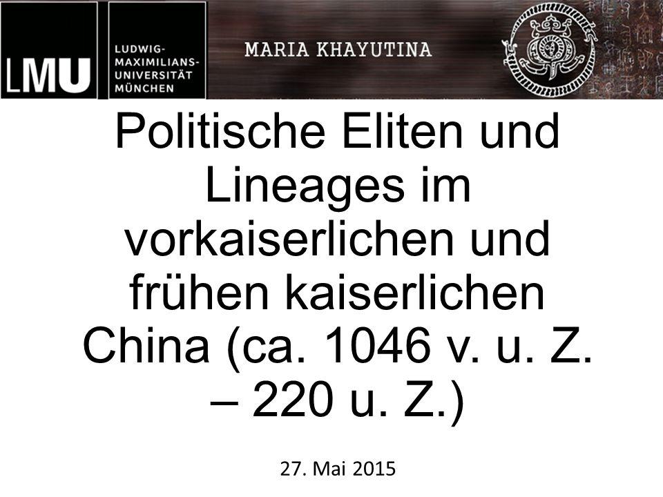 Politische Eliten und Lineages im vorkaiserlichen und frühen kaiserlichen China (ca.