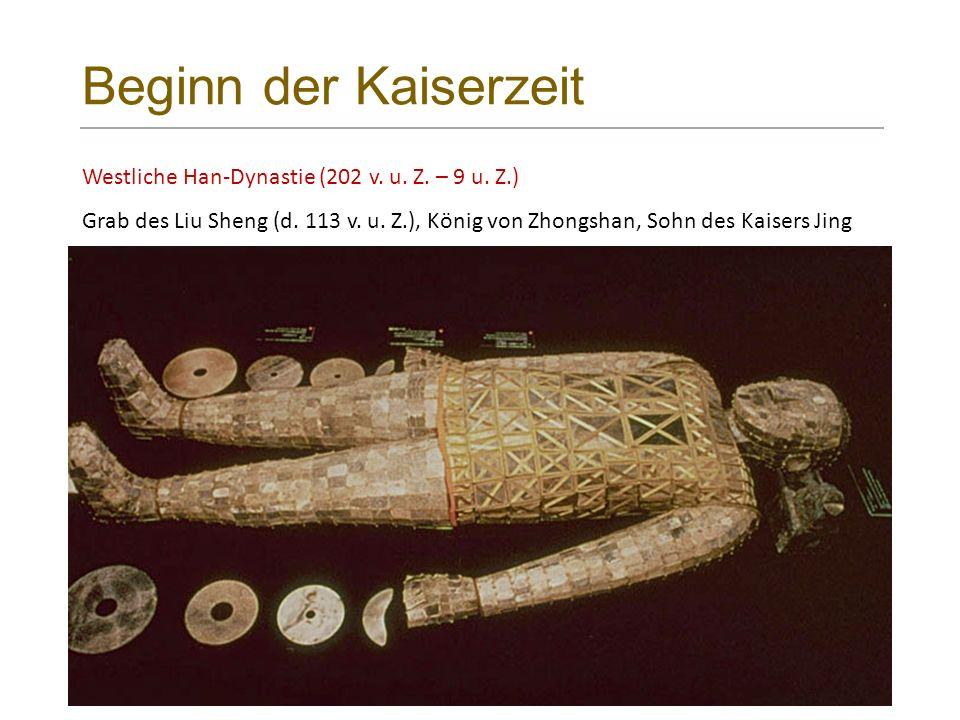 Beginn der Kaiserzeit Westliche Han-Dynastie (202 v.