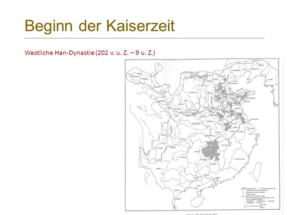 Beginn der Kaiserzeit Westliche Han-Dynastie (202 v. u. Z. – 9 u. Z.)