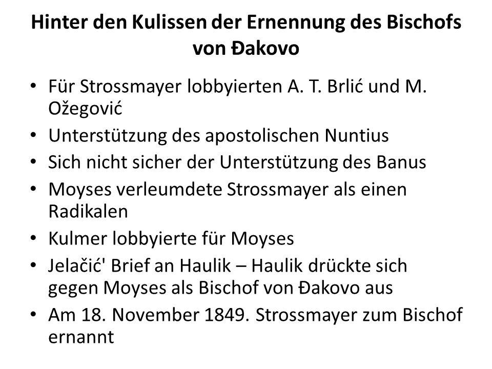 Hinter den Kulissen der Ernennung des Bischofs von Đakovo Für Strossmayer lobbyierten A.