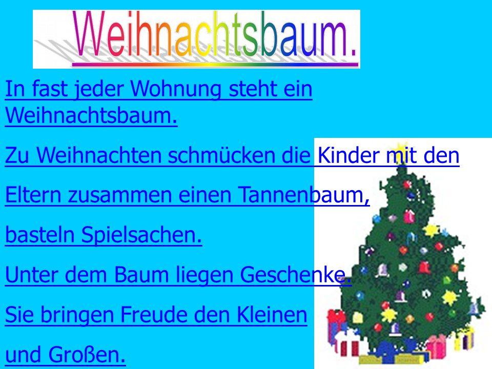 In fast jeder Wohnung steht ein Weihnachtsbaum.
