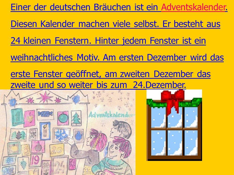 Einer der deutschen Bräuchen ist ein Adventskalender.