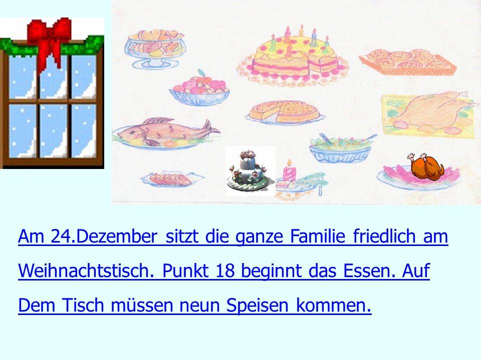 Am 24.Dezember sitzt die ganze Familie friedlich am Weihnachtstisch.