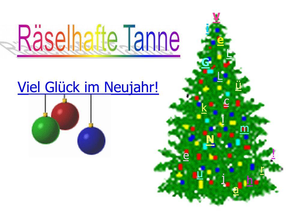 V i i i e l l L l G L ü c k k i m m N N e e u j a a h r ! Viel Glück im Neujahr! ! !