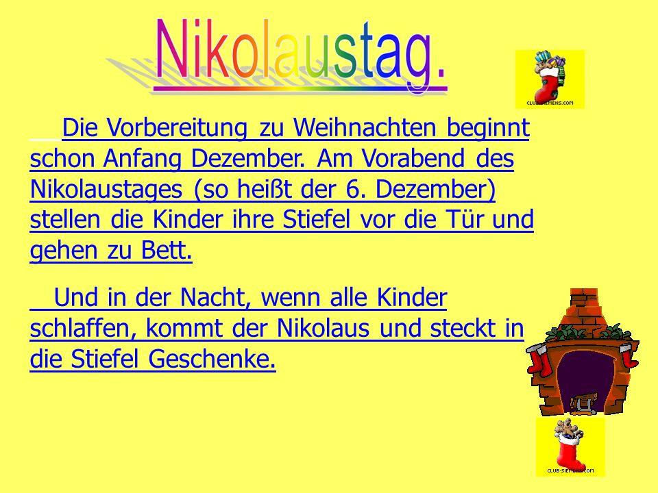 Die Vorbereitung zu Weihnachten beginnt schon Anfang Dezember.