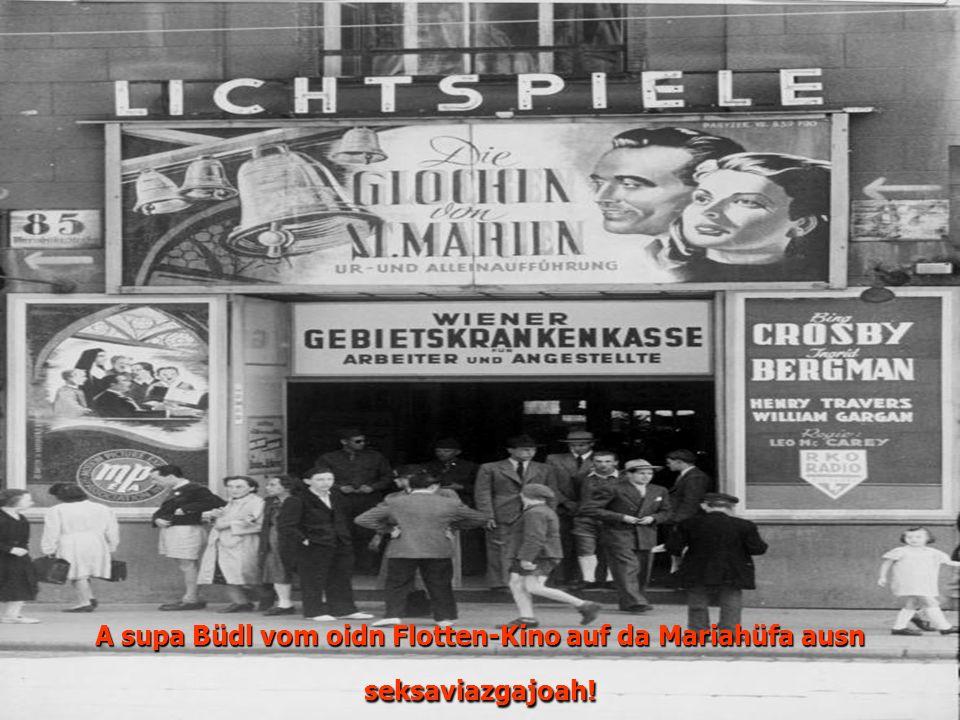 A supa Büdl vom oidn Flotten-Kino auf da Mariahüfa ausn seksaviazgajoah!