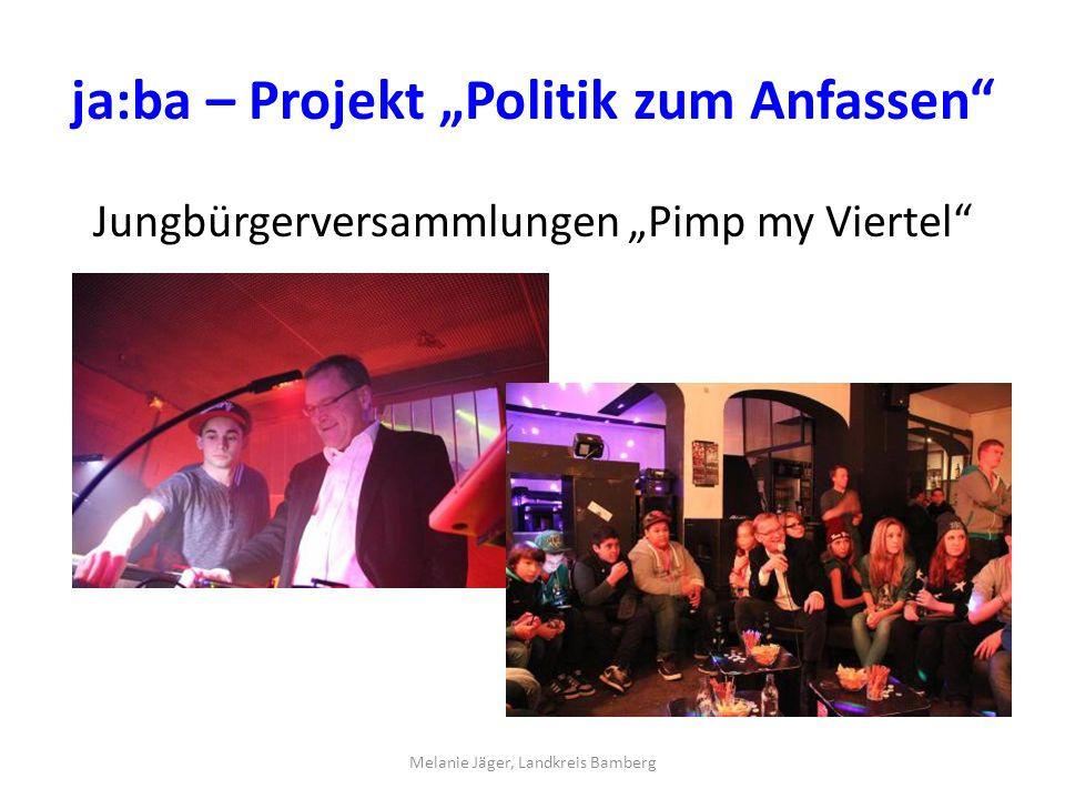"""ja:ba – Projekt """"Politik zum Anfassen Jungbürgerversammlungen """"Pimp my Viertel Melanie Jäger, Landkreis Bamberg"""