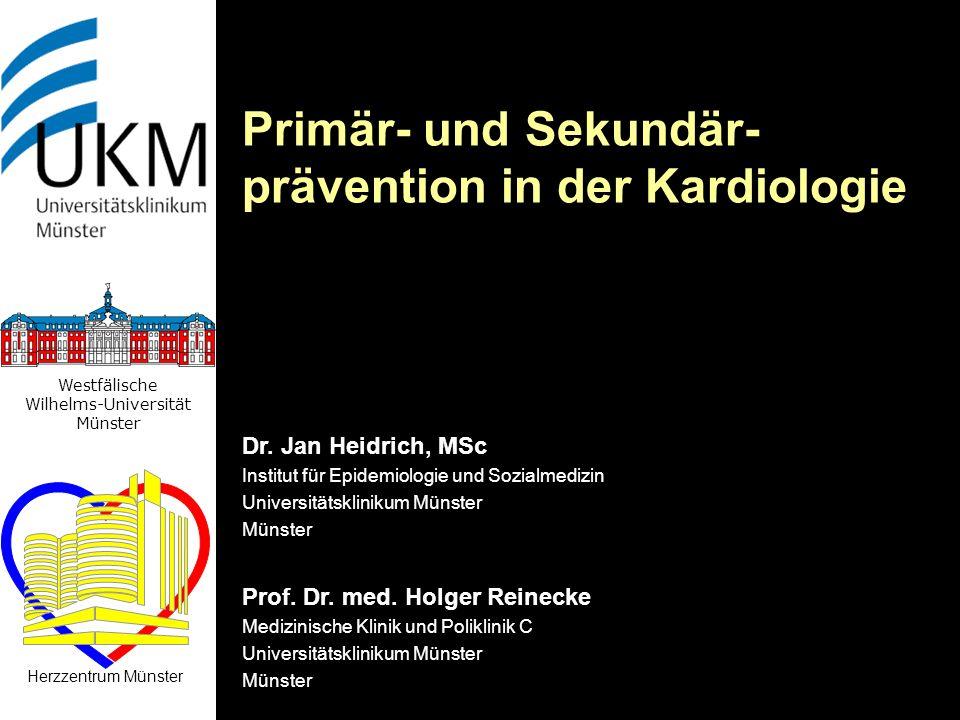 Herzzentrum Münster Westfälische Wilhelms-Universität Münster Primär- und Sekundär- prävention in der Kardiologie Prof. Dr. med. Holger Reinecke Mediz