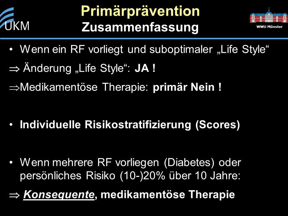 """Wenn ein RF vorliegt und suboptimaler """"Life Style""""  Änderung """"Life Style"""": JA !  Medikamentöse Therapie: primär Nein ! Individuelle Risikostratifizi"""