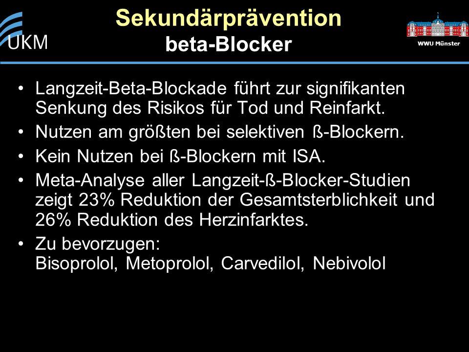 WWU Münster Sekundärprävention beta-Blocker Langzeit-Beta-Blockade führt zur signifikanten Senkung des Risikos für Tod und Reinfarkt. Nutzen am größte