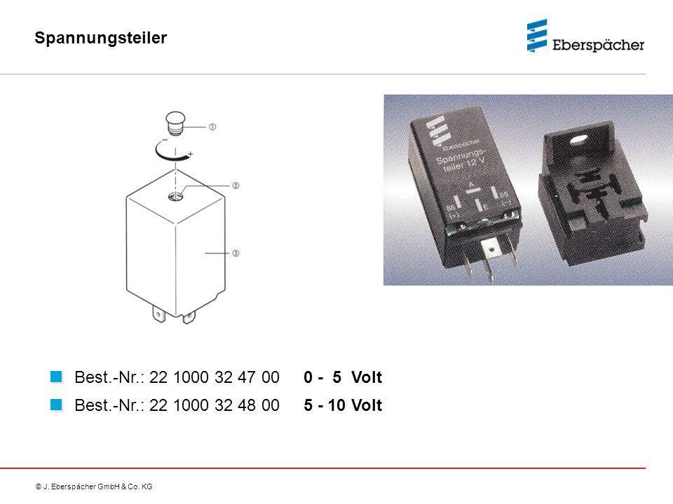 © J. Eberspächer GmbH & Co. KG Best.-Nr.: 22 1000 32 47 00 0 - 5 Volt Best.-Nr.: 22 1000 32 48 00 5 - 10 Volt Spannungsteiler