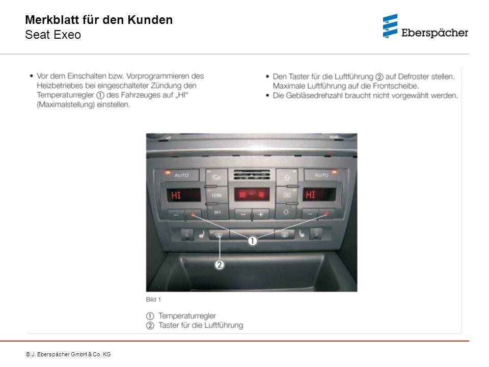 © J. Eberspächer GmbH & Co. KG Merkblatt für den Kunden Seat Exeo