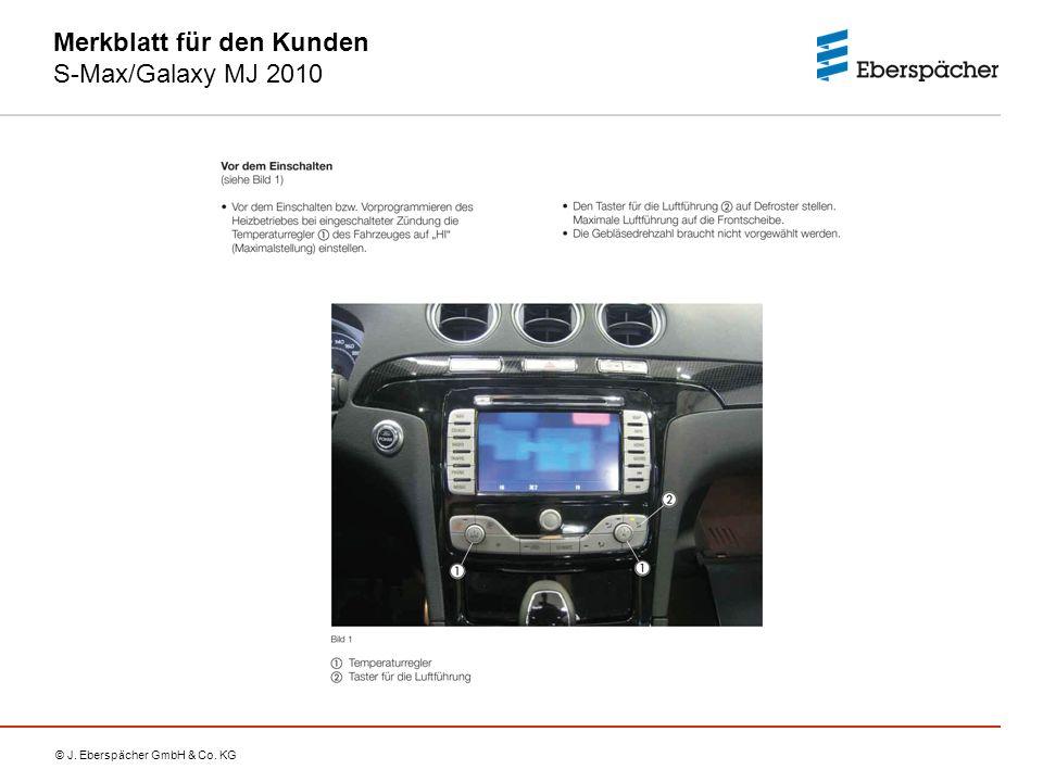 © J. Eberspächer GmbH & Co. KG Merkblatt für den Kunden S-Max/Galaxy MJ 2010