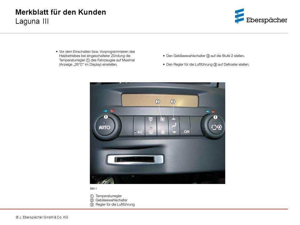 © J. Eberspächer GmbH & Co. KG Merkblatt für den Kunden Laguna III