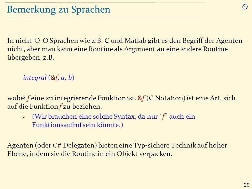 29 Bemerkung zu Sprachen In nicht-O-O Sprachen wie z.B.