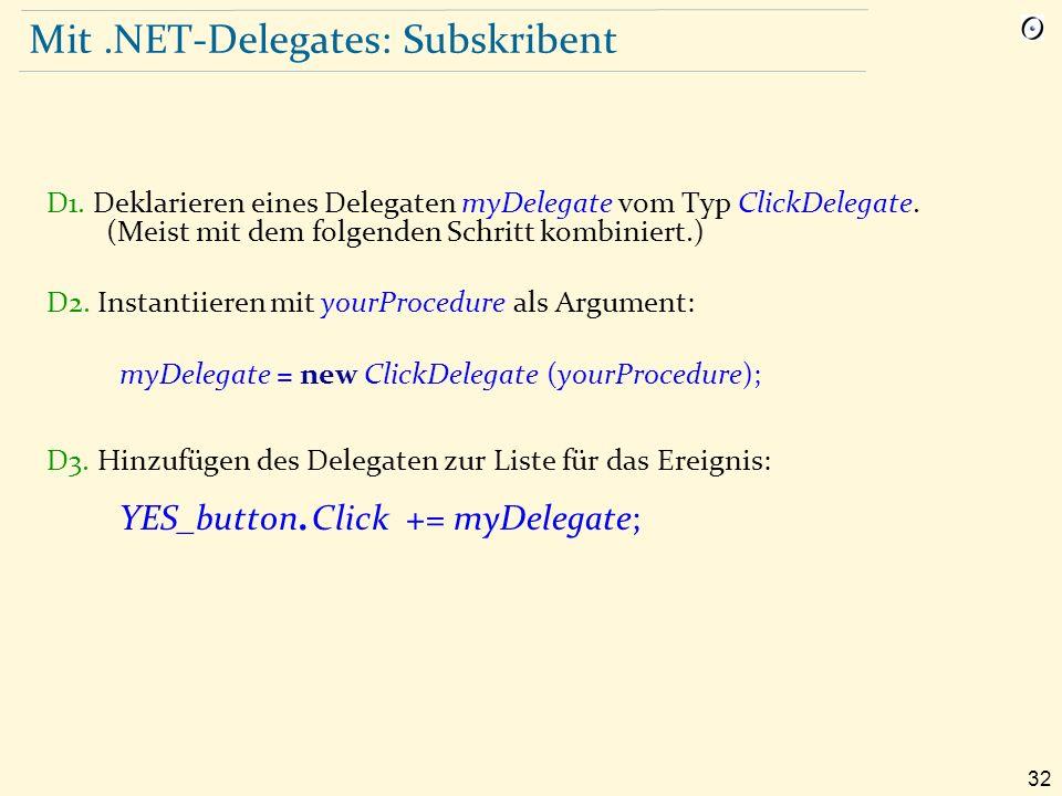 32 Mit.NET-Delegates: Subskribent D1.Deklarieren eines Delegaten myDelegate vom Typ ClickDelegate.