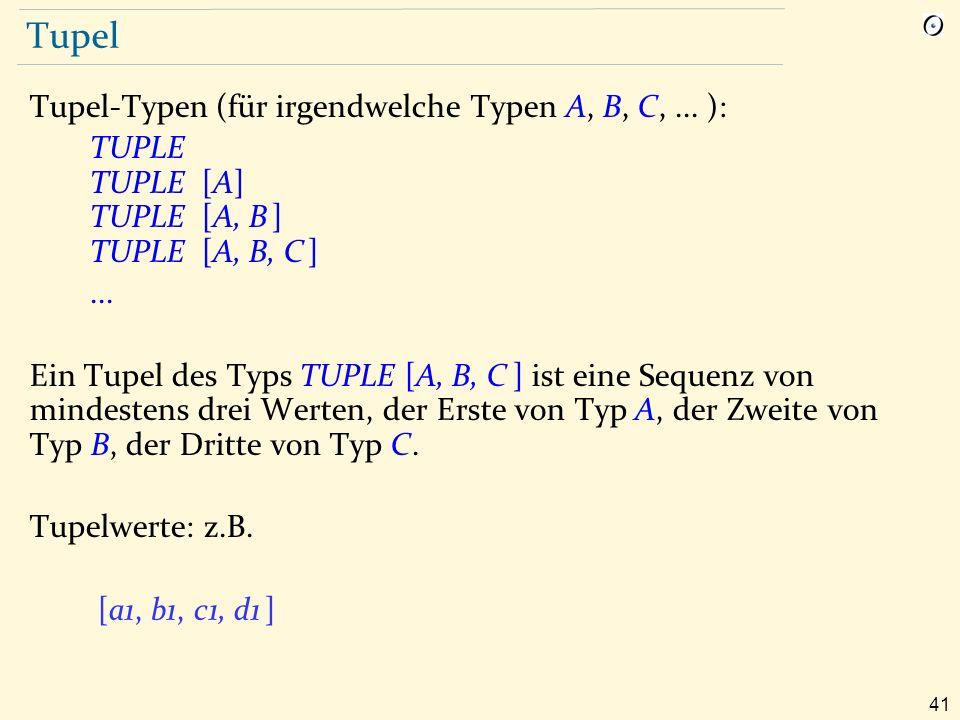 41 Tupel Tupel-Typen (für irgendwelche Typen A, B, C,...