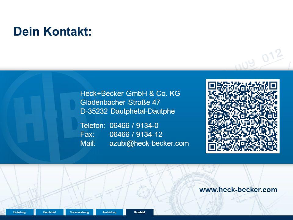Heck+Becker GmbH & Co. KG Gladenbacher Straße 47 D-35232 Dautphetal-Dautphe Dein Kontakt: www.heck-becker.com Telefon:06466 / 9134-0 Fax:06466 / 9134-