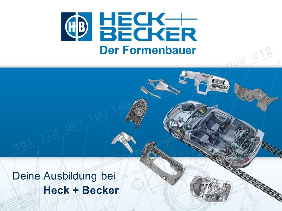 Der Formenbauer Deine Ausbildung bei Heck + Becker