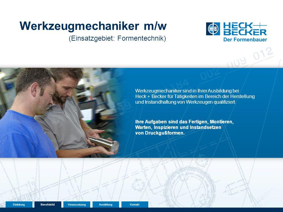 (Einsatzgebiet: Formentechnik) Werkzeugmechaniker sind in Ihrer Ausbildung bei Heck + Becker für Tätigkeiten im Bereich der Herstellung und Instandhaltung von Werkzeugen qualifiziert.