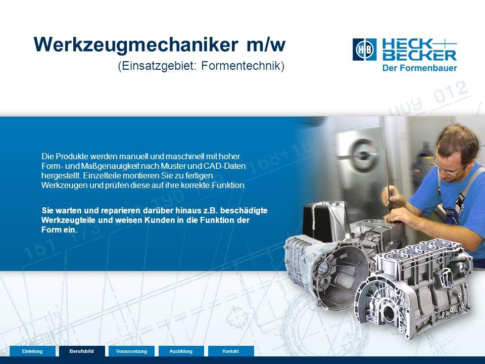 Werkzeugmechaniker m/w (Einsatzgebiet: Formentechnik) Die Produkte werden manuell und maschinell mit hoher Form- und Maßgenauigkeit nach Muster und CA