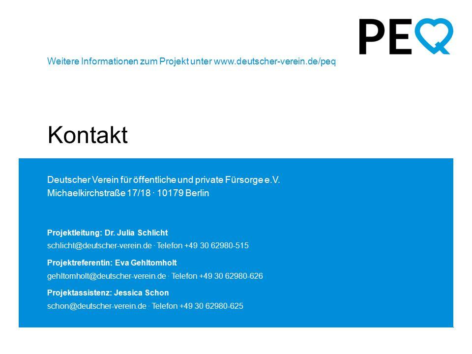 PEQ – Projekt für Pflege, Engagement und Qualifizierung // Kontakt Weitere Informationen zum Projekt unter www.deutscher-verein.de/peq Deutscher Verei