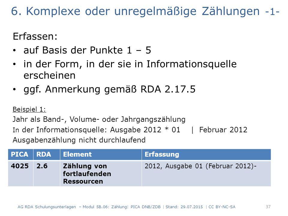 6. Komplexe oder unregelmäßige Zählungen -1- Erfassen: auf Basis der Punkte 1 – 5 in der Form, in der sie in Informationsquelle erscheinen ggf. Anmerk
