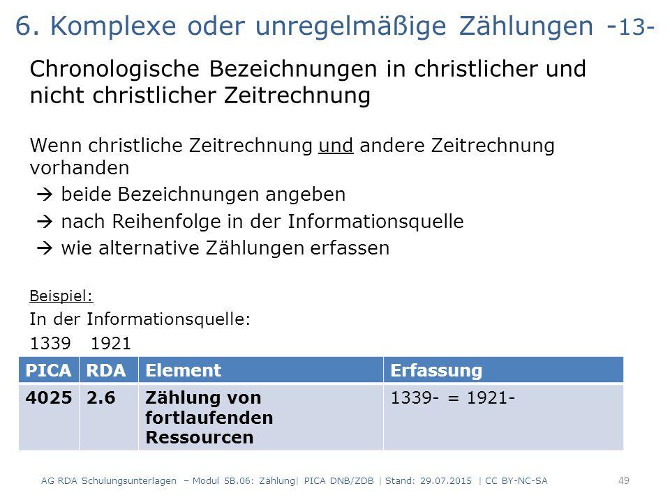 6. Komplexe oder unregelmäßige Zählungen - 13- Chronologische Bezeichnungen in christlicher und nicht christlicher Zeitrechnung Wenn christliche Zeitr