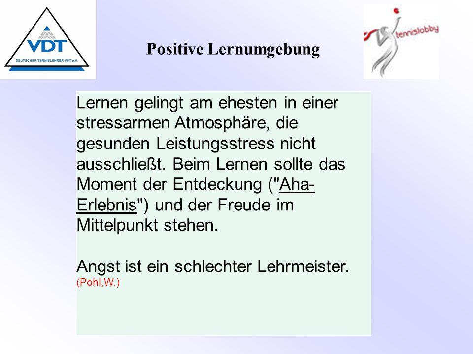 Positive Lernumgebung Lernen gelingt am ehesten in einer stressarmen Atmosphäre, die gesunden Leistungsstress nicht ausschließt. Beim Lernen sollte da