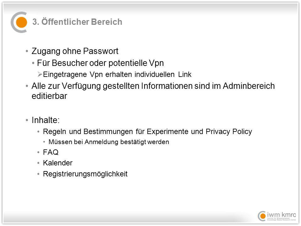 3. Öffentlicher Bereich Zugang ohne Passwort Für Besucher oder potentielle Vpn  Eingetragene Vpn erhalten individuellen Link Alle zur Verfügung geste