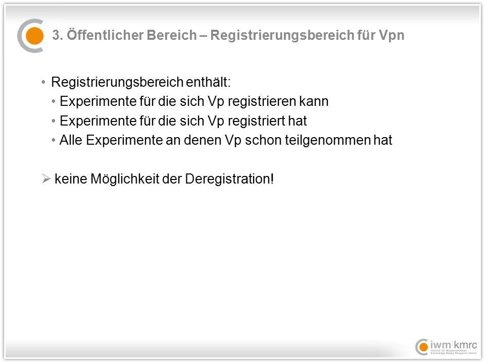 3. Öffentlicher Bereich – Registrierungsbereich für Vpn Registrierungsbereich enthält: Experimente für die sich Vp registrieren kann Experimente für d