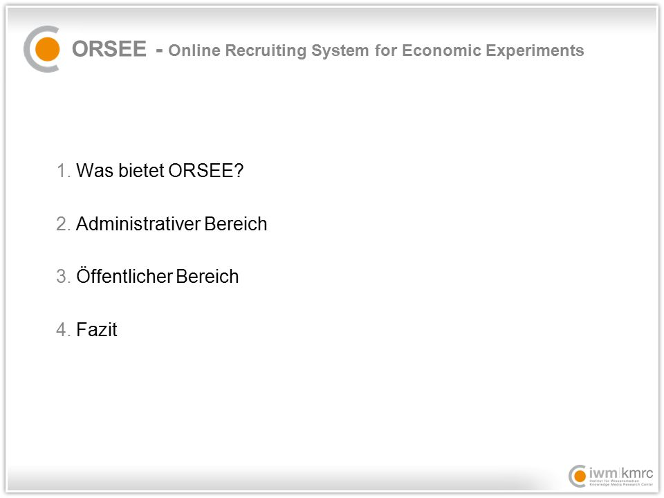 ORSEE - Online Recruiting System for Economic Experiments 1.