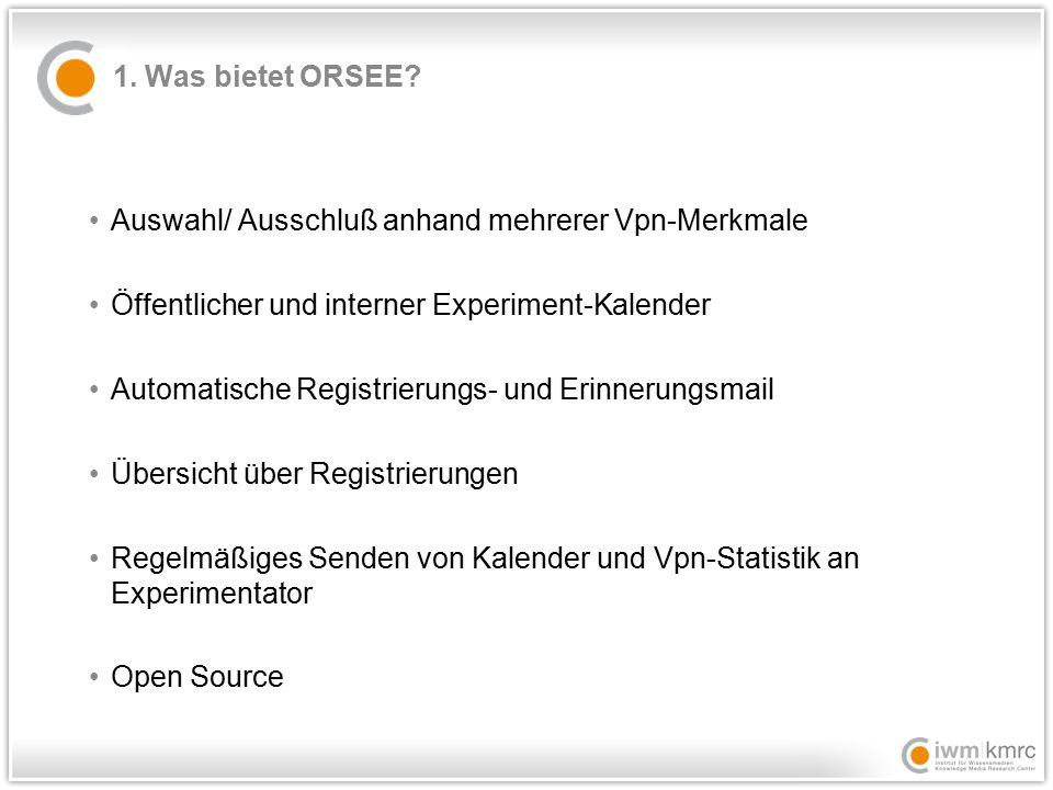 1. Was bietet ORSEE.