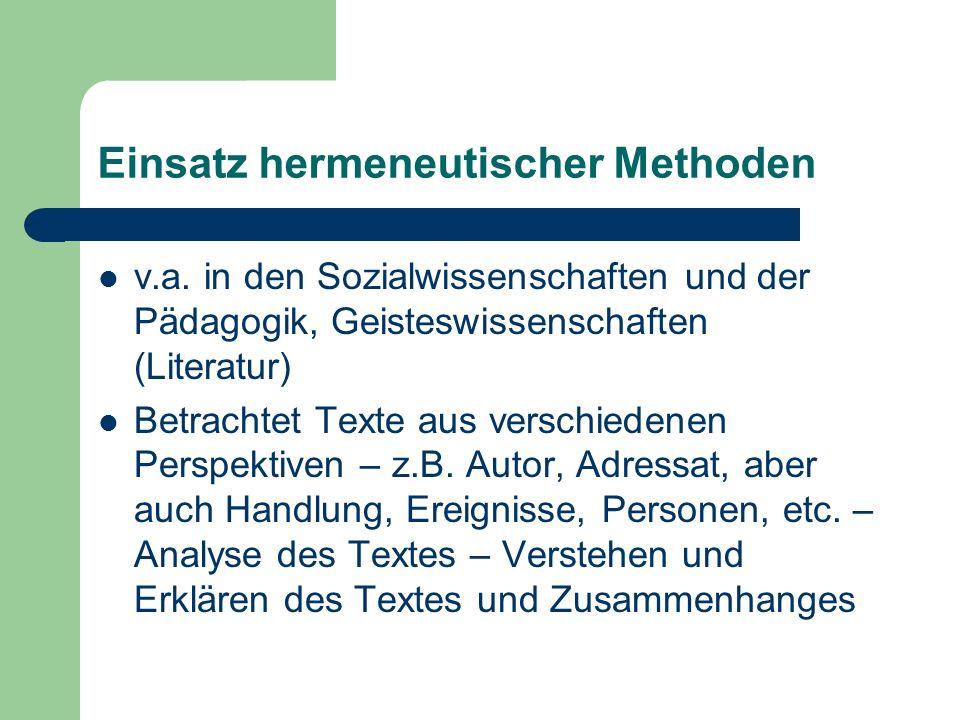 Einsatz hermeneutischer Methoden v.a.