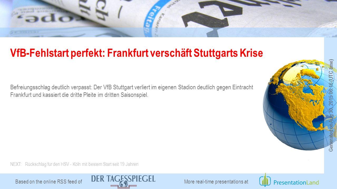 Based on the online RSS feed of VfB-Fehlstart perfekt: Frankfurt verschäft Stuttgarts Krise Befreiungsschlag deutlich verpasst: Der VfB Stuttgart verliert im eigenen Stadion deutlich gegen Eintracht Frankfurt und kassiert die dritte Pleite im dritten Saisonspiel.