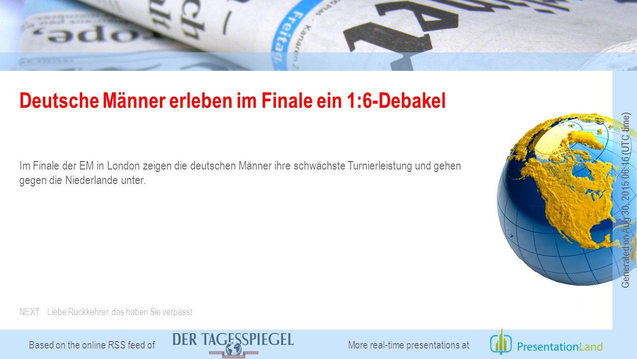 Based on the online RSS feed of Deutsche Männer erleben im Finale ein 1:6-Debakel Im Finale der EM in London zeigen die deutschen Männer ihre schwächste Turnierleistung und gehen gegen die Niederlande unter.