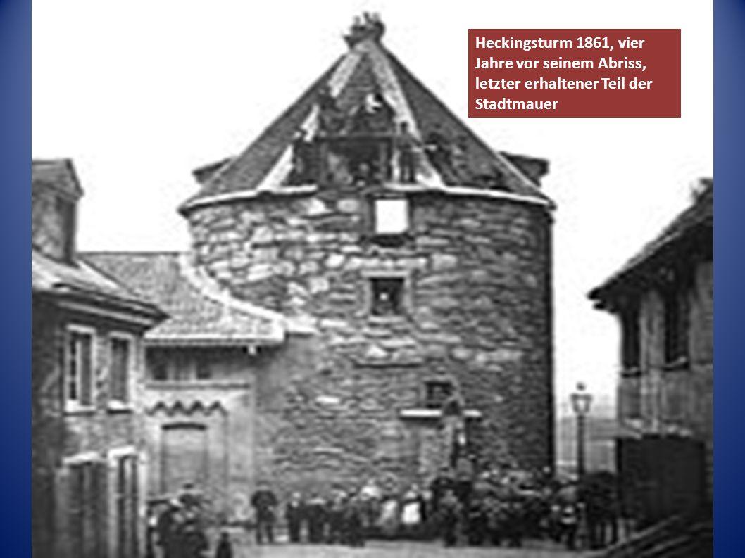 Heckingsturm 1861, vier Jahre vor seinem Abriss, letzter erhaltener Teil der Stadtmauer