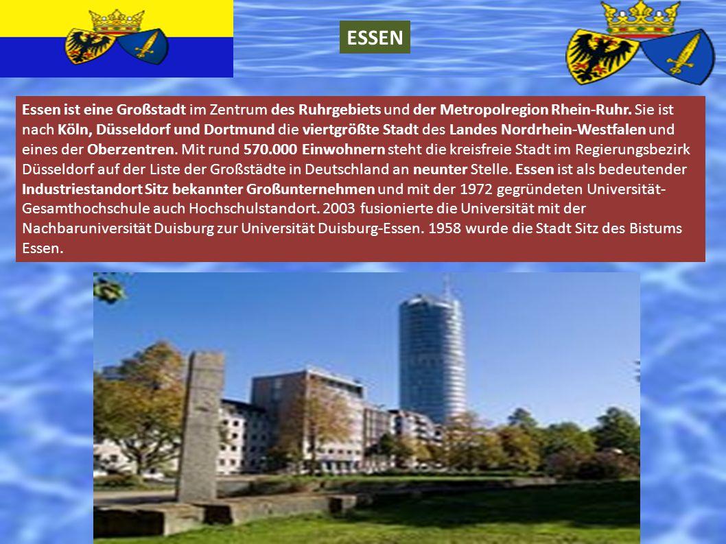 ESSEN Essen ist eine Großstadt im Zentrum des Ruhrgebiets und der Metropolregion Rhein-Ruhr. Sie ist nach Köln, Düsseldorf und Dortmund die viertgrößt