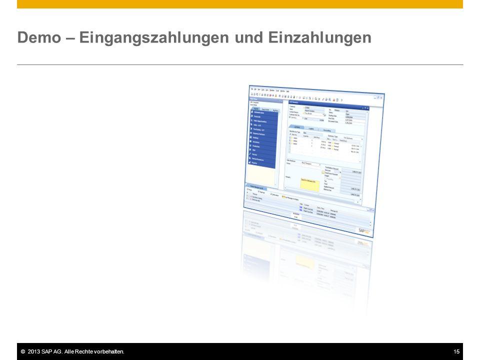 ©2013 SAP AG. Alle Rechte vorbehalten.15 Demo – Eingangszahlungen und Einzahlungen
