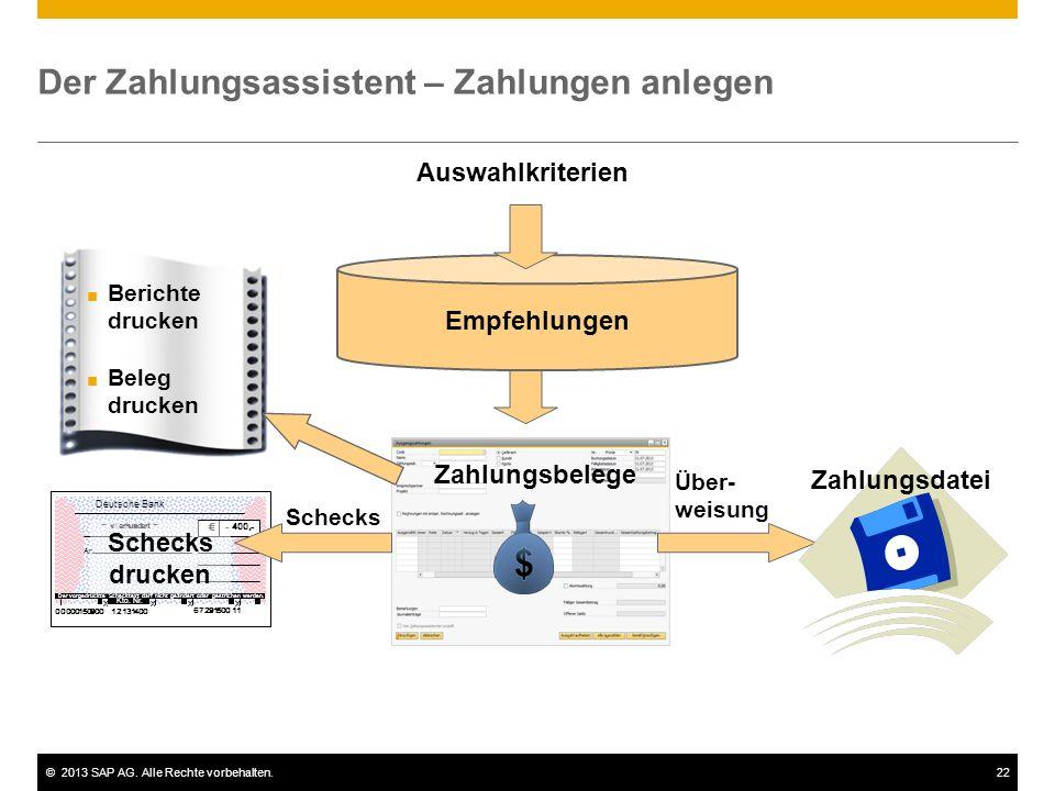 ©2013 SAP AG. Alle Rechte vorbehalten.22 Der Zahlungsassistent – Zahlungen anlegen 00000150900 12131400 67291500 11 Deutsche Bank An Der vorgedruckte