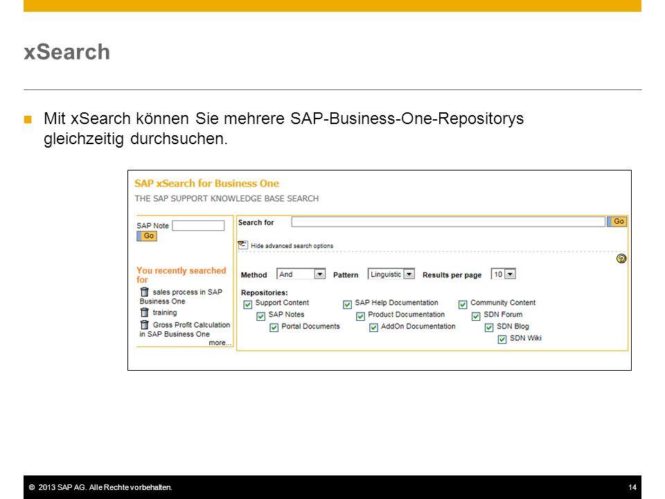 ©2013 SAP AG. Alle Rechte vorbehalten.14 xSearch Mit xSearch können Sie mehrere SAP-Business-One-Repositorys gleichzeitig durchsuchen.