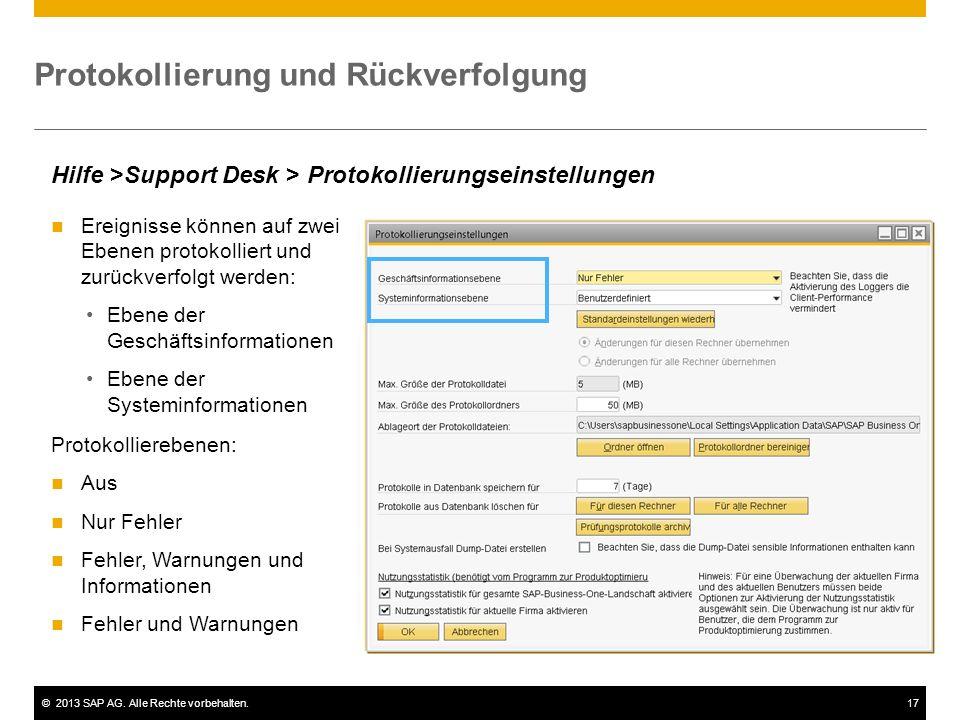 ©2013 SAP AG. Alle Rechte vorbehalten.17 Protokollierung und Rückverfolgung Hilfe >Support Desk > Protokollierungseinstellungen Ereignisse können auf
