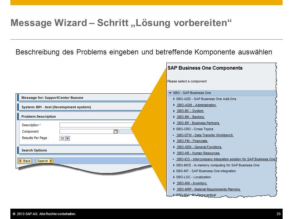 """©2013 SAP AG. Alle Rechte vorbehalten.23 Message Wizard – Schritt """"Lösung vorbereiten"""" Beschreibung des Problems eingeben und betreffende Komponente a"""