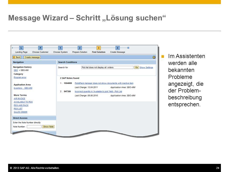 """©2013 SAP AG. Alle Rechte vorbehalten.24 Message Wizard – Schritt """"Lösung suchen"""" Im Assistenten werden alle bekannten Probleme angezeigt, die der Pro"""